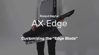 AX-Edge - Customizing the Edge Blade