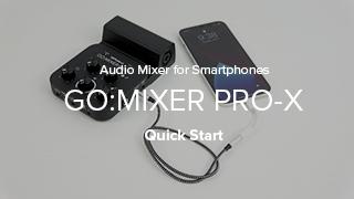 GO:MIXER PRO-X Quick Start