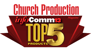 Top 5 Products for Churches from Infocomm 2013