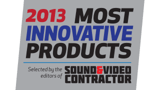 Top 30 Most Innovative Products - 2013 Sound & Video Contractor Magazine