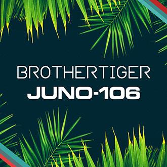 JUNO-106 Brothertiger
