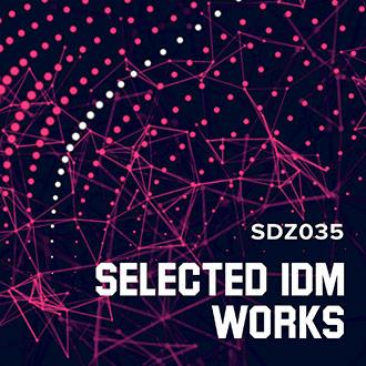 SDZ035 Selected IDM Works