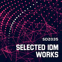 SDZ035 Selected IDM Works