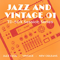 TD-50X Session Series: Jazz and Vintage 01