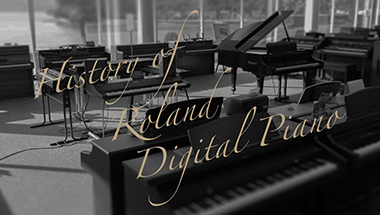 featured-content:History of Roland Digital Piano