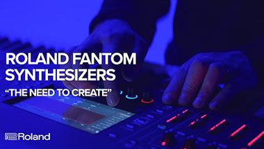 FANTOM Synthesizers: The Need to Create