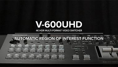 V-600UHD Automatic ROI