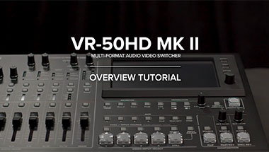 VR-50HD MK II Tutorial Videos