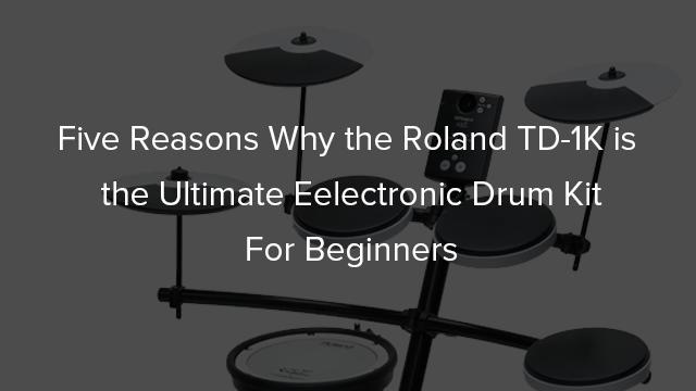 TD-1Kがドラムの入門に最適な、5つの理由。