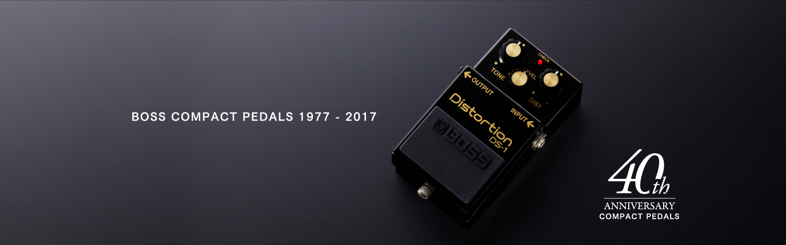 BOSS COMPACT PEDALS 1977 - 2017